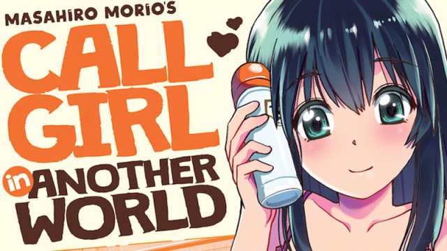 CALL GIRL IN ANOTHER WORLD Manga Coming To North America Next Year!